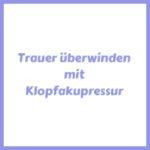 Trauer überwinden mit EFT Klopfakupressur