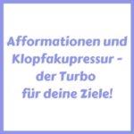 Afformationen und Klopfen - dein persönlicher Turbo