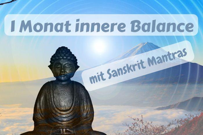 Ein Monat innere Balance durch Sanskrit Mantra klopfen